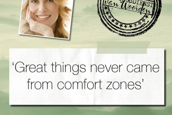 'Great things never came from comfort zones'